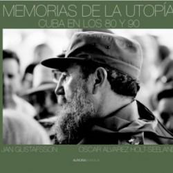 Memorias de la utopía: Cuba en los años 80 y 90