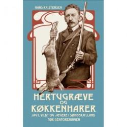 Hertugræve og køkkenharer: Jagt, vildt og jægere i Sønderjylland før Genforeningen