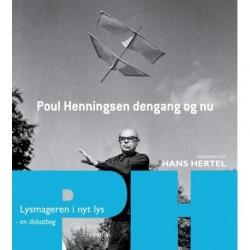 Poul Henningsen dengang og nu - en debatbog: Lysmageren i nyt lys