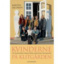 Kvinderne på Klitgården: Otte kvinder diskuterer otte moralske dilemmaer