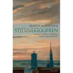Stjernekiggeren: Johan Ludvig Heibergs 'sande Biographie'