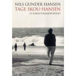 Tage Skou-Hansen: Et forfatterskabsportræt