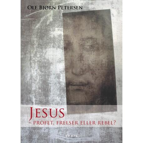Jesus: Profet, frelser eller rebel?