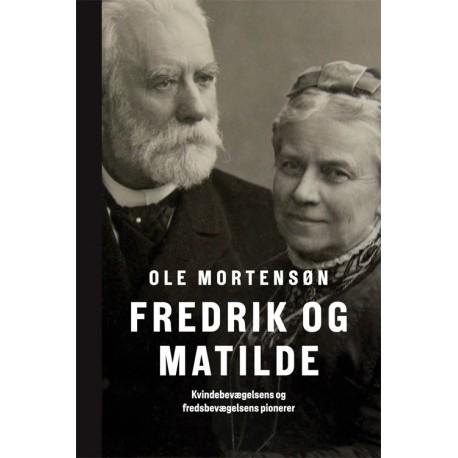 Fredrik og Matilde: Kvindebevægelsens og fredsbevægelsens pionerer