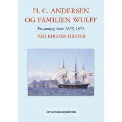 H.C. Andersen og familien Wulff: En samling breve 1823-1875