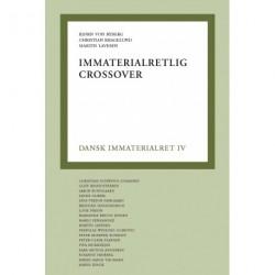 Dansk immaterialret bind IV: mmaterialretlig crossover