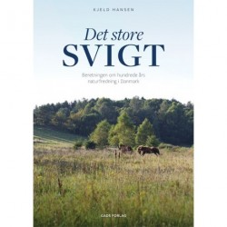 Det store svigt: Beretningen om hundrede års naturfredning i Danmark