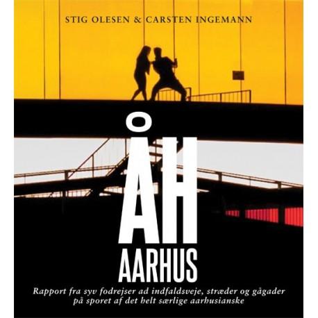 Åh, Aarhus: En Aarhushistorie