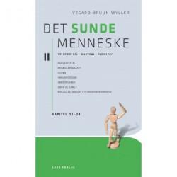 Det sunde menneske Bd. 2: Kap. 13-24: Cellebiologi. Anatomi. Fysiologi.