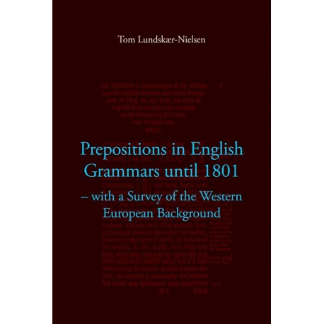 Prepositions in English Grammars until 1801: with a Survey of the Western European Background