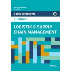 Logistik & supply chain management: cases og opgaver