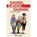 Dansk, Dænsk, Darnsk: That's the question