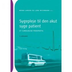 Sygepleje til den akut syge patient - et curologisk perspektiv