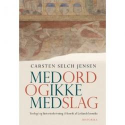 Med ord og ikke med slag: Teologi og historieskrivning i Henrik af Letlands krønike (ca. 1227)