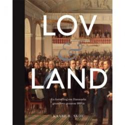 Lov og land: En fortælling om Danmarks grundlove gennem 800 år