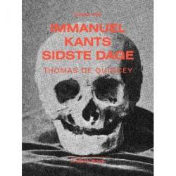 Immanuel Kants sidste dage: Med efterord af Andreas Harbsmeier og Karsten Wind Meyhoff. Med fotografiske arbejder og tekst af Joakim Koester