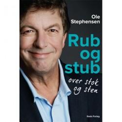 Rub og stub over stok og sten: Ole Stephensens erindringer
