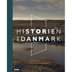 Historien om Danmark - Bind 1: Oldtid og middelalder - Udgives i samarbejde med DR