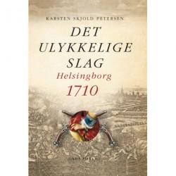 Det ulykkelige slag: Helsingborg 1710
