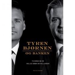 Tyren, bjørnen og banken: To mænd og en fælles drøm om milliarder