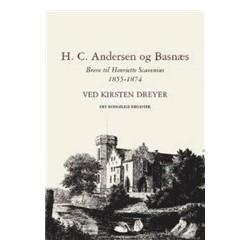 H.C. Andersen og Basnæs: Breve til Henriette Scavenius 1855-1874