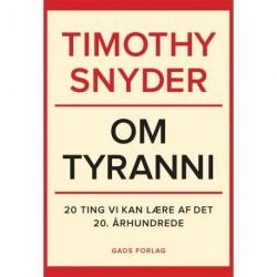 Om tyranni: 20 ting vi kan lære af det 20. århundrede