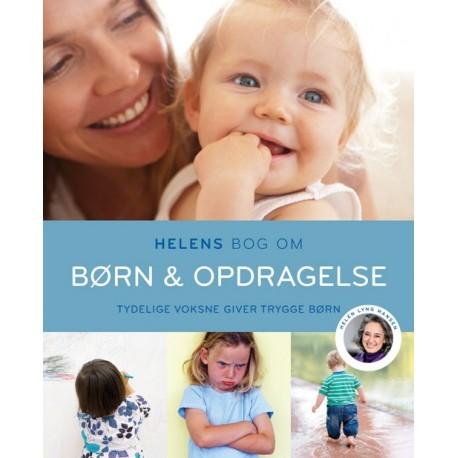 Helens bog om børn & opdragelse: Tydelige voksne giver trygge børn