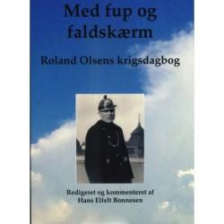 Med fup og faldskærm: Roland Olsens krigsdagbog
