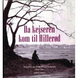 Da kejseren kom til Hillerød: Historien om fotograf Carl Rathsach 1839-1911