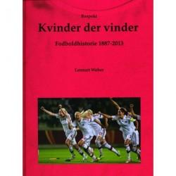Kvinder der vinder: Fodboldhistorie 1887-2013