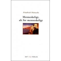 Menneskeligt, alt for menneskeligt: en bog for frie ånder
