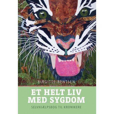 Et helt liv med sygdom: Selvhjælpsbog til kronikere