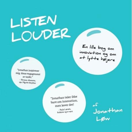 Listen Louder.: en lille bog om at lytte højere
