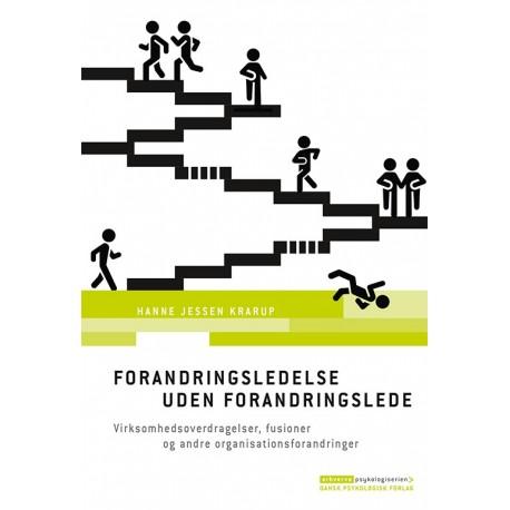 Forandringsledelse uden forandringslede: Virksomhedsoverdragelser, fusioner og andre organisationsforandringer