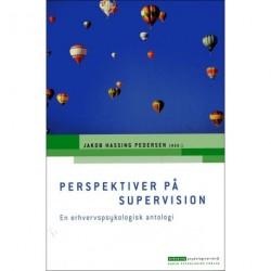 Perspektiver på supervision: en erhvervspsykologisk antologi