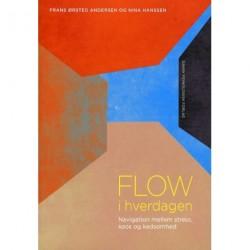 Flow i hverdagen: Navigation mellem stress, kaos og kedsomhed