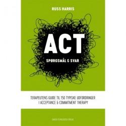 ACT - spørgsmål & svar: Terapeutens guide til 150 typiske udfordringer i Acceptance & Commitment Therapy