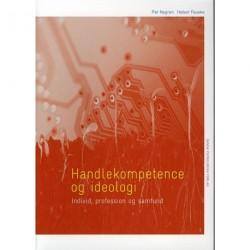 Handlekompetence og ideologi: Individ, profession og samfund