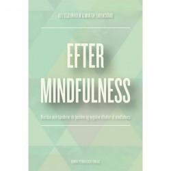 Efter mindfulness: Hvordan man håndterer de positive og negative effekter af mindfulness