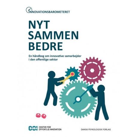 Innovationsbarometeret: NYT SAMMEN BEDRE: En håndbog om innovative samarbejder i den offentlige sektor