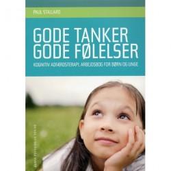 Gode tanker - gode følelser: Kognitiv adfærdsterapi. Arbejdsbog for børn og unge