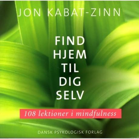 Find hjem til dig selv: 108 lektioner i mindfulness