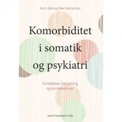 Komorbiditet i somatik og psykiatri: Forståelse, betydning og konsekvenser
