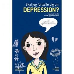 Skal jeg fortælle dig om depression?: En guide til familie, venner og professionelle