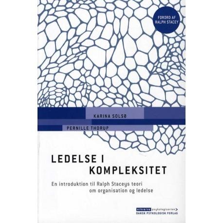 Ledelse i kompleksitet: En introduktion til Ralph Staceys teori om organisation og ledelse