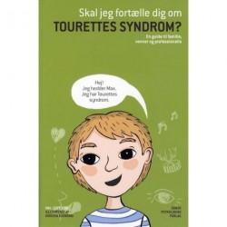 Skal jeg fortælle dig om Tourettes syndrom?: En guide til familie, venner og professionelle