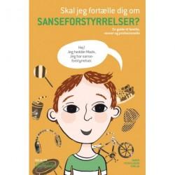 Skal jeg fortælle dig om sanseforstyrrelser?: En guide til familie, venner og professionelle