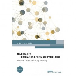 Narrativ organisationsudvikling, 2. udgave: At forme fælles mening og handling