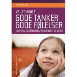 Vejledning til Gode tanker - gode følelser: Kognitiv adfærdsterapi med børn og unge