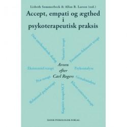 Accept, empati og ægthed i psykoterapeutisk praksis: Arven efter Carl Rogers